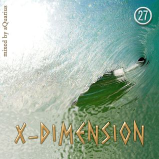 Chillout & Ambient - X-Dimension 27 [mixed by aQuarius]