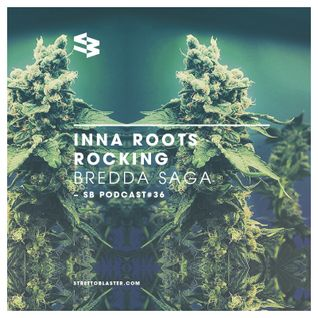 The Blast Podcast #36 - Bredda Saga Inna Roots Rocking