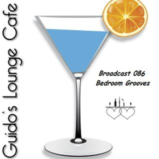 Guido's Lounge Cafe Broadcast 086 Bedroom Grooves (20131101)