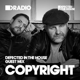 Defected In The House Radio - 14.09.15 - Guest Mix Copyright
