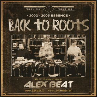 Alex Beat - Back To Roots · 2002 - 2005 Essence