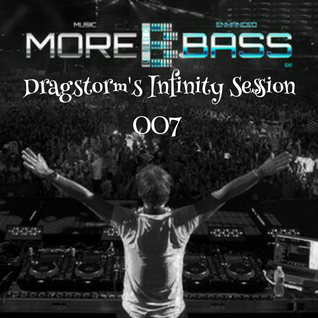 Dragstorm's Infinity Session 007 (www.morebass.com)