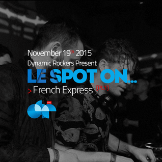 Le Spot On… French Express [Pt.1]
