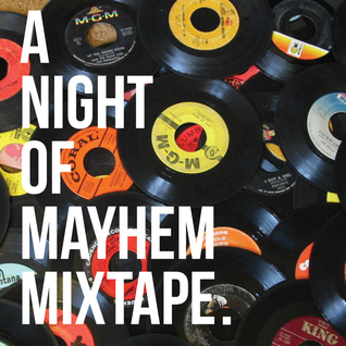 A Night Of Mayhem Mixtape