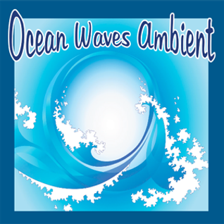 GUEST MIX: Ocean Waves Ambient (Opening mix by John Kitts)