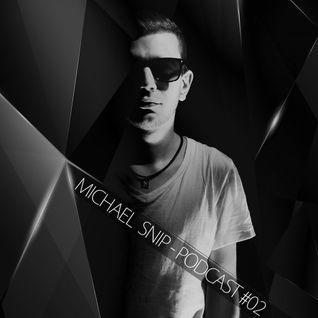 MICHAEL SNIP - PODCAST #02