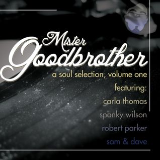 Mr Goodbrother's Soul Selection Volume 1