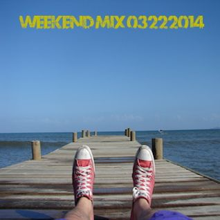 Weekend Mix 03222014