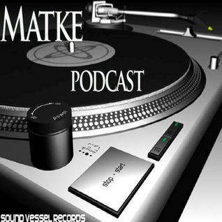 Sound Vessel Records Podcast 008 by Matke