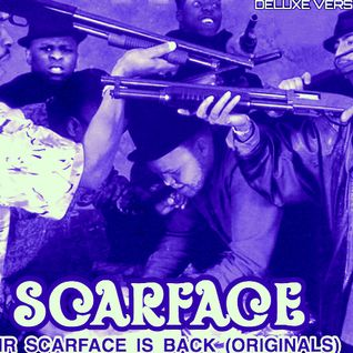 Mr Scarface Is Back (Originals) MIXED BY DJ BIG TEXAS [DELUXE VERSION]