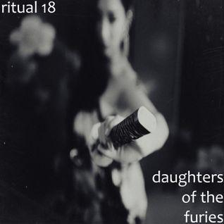 RITUAL 18 - Daughters of the Furies