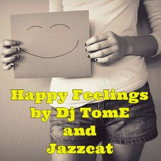 Dj TomE and Jazzcat present : Happy Feelings
