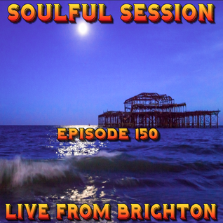 Soulful Session, Zero Radio 3.12.16 (Episode 150) LIVE From Brighton with DJ Chris Philps