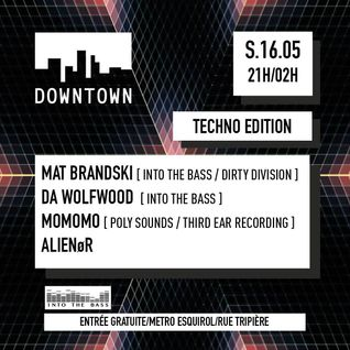 Mat Brandski for Into The Bass - Rave Mix @Downtown Tlse 16/05/2015