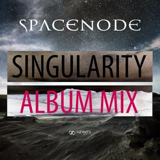 Spacenode - Singularity [album mix]