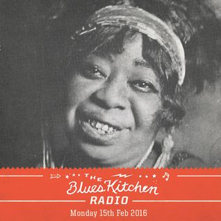 THE BLUES KITCHEN RADIO: 15 FEBRUARY 2016