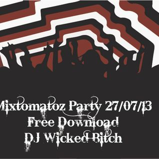 Mixtomatoz Party 27/07/13 _ Wicked Bitch -