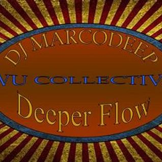 "DJ MARCODEEP ""Deeper Flow Six"" www.deepvibesradio.co.uk"
