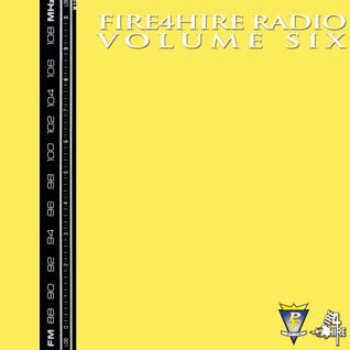 Fire 4 Hire Radio Vol 6 by Pete Funk
