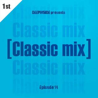 DEEPINSIDE pres CLASSIC MIX Episode 14