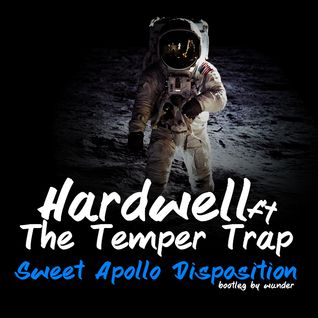 Hardwell ft The Temper Trap - Sweet Apollo Disposition (Wunder Bootleg)