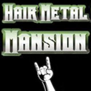 Hair Metal Mansion Radio Show #335