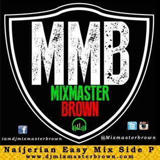 Dj Mixmasterbrown - Naijerian Easy Mix Side P