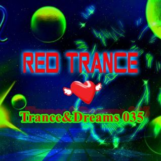 Red Trance - Trance&Dreams 035