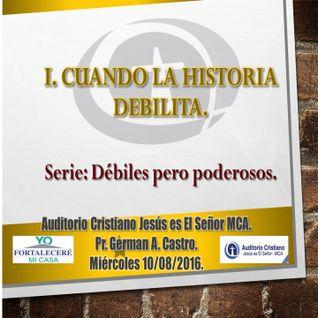 I. CUANDO LA HISTORIA DEBILITA.