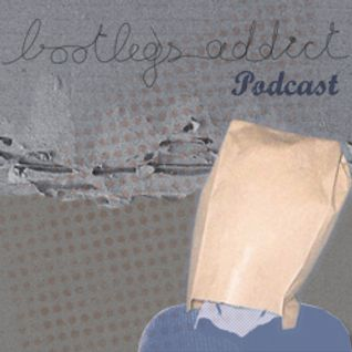 Bootlegs_Addict-Podcast_#006