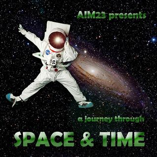 Aim23 presents... a journey through Space & Time