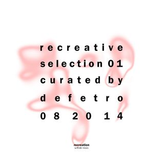 Recreative Selection I - Defetro