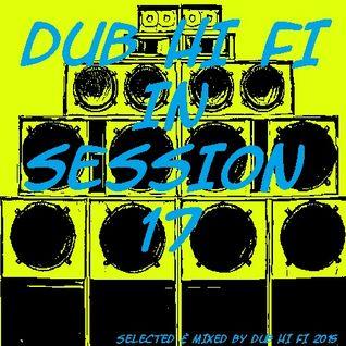 Dub Hi Fi In Session 17