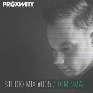 Proximity Recordings Studio Mix #005 - Tom Small