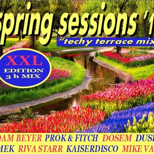 Spring Sessions '16 - The Techy Terrace Mix [XXL - Edition]