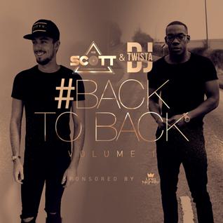 #BackToBack Mix 1 FT @MrScottt & @TwistaDJ