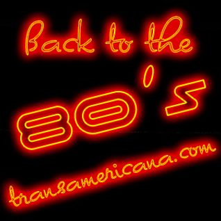 Back To The 80's Transamericana