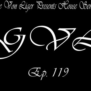 George Von Liger Presents House Sensations Ep. 119