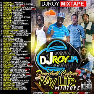DJ ROY MY LIFE DANCEHALL CULTURE MIXTAPE
