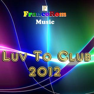 Luv To Club 2012