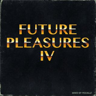 Future Pleasures IV