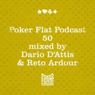Poker Flat Podcast #50 - mixed by Dario D'Attis & Reto Ardour