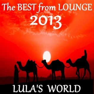 The BEST from LOUNGE 2013 by Lula's World