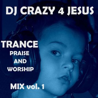 Praise and worship Him in da trance vol.1 (progresiv & vocal trance, techno)