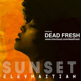 SUNSET ELEVHAITIAN