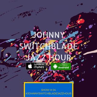 The Johnny Switchblade Jazz Hour #4