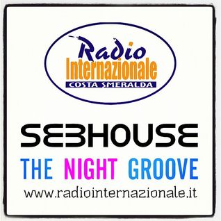 THE NIGHT GROOVE - SeBHouse Radio Show 06/20.10.2012 (Radio Internazionale Costa Smeralda)