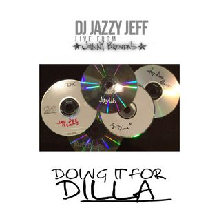 Doing It For Dilla - DJ Jazzy Jeff