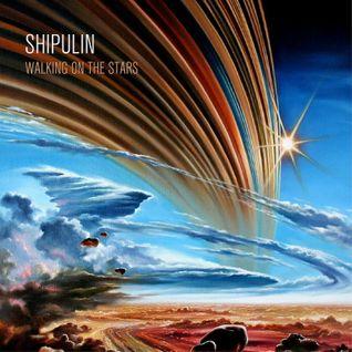 Shipulin - Walking on the Stars