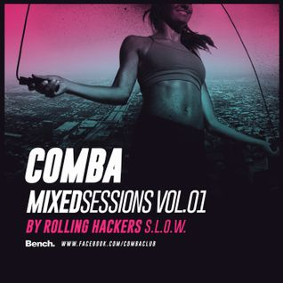 Comba mixed sessions 01 by Rolling Hackers S.L.O.W.
